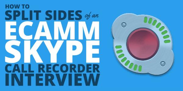 10 Best Recording Software for Podcasting ECAMM CALL RECOEDER FOR SKYPE sampe